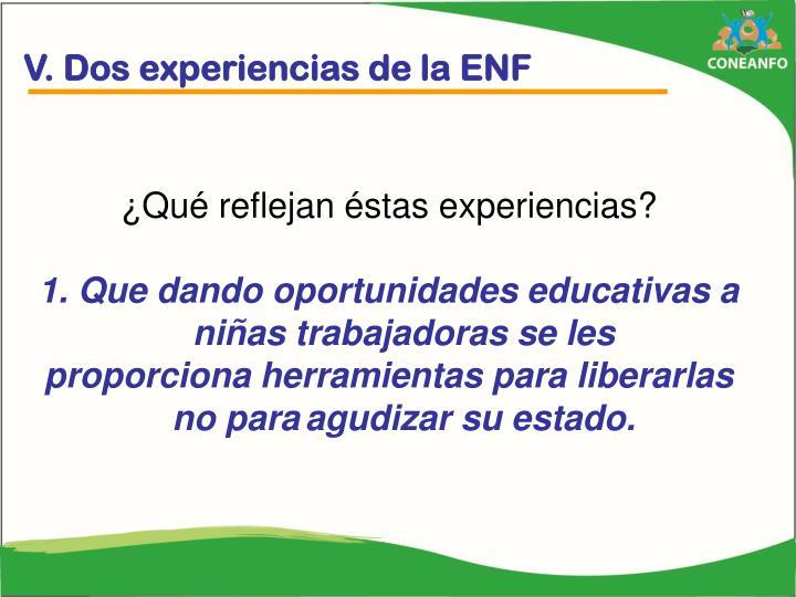 V. Dos experiencias de la ENF