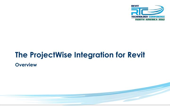 The ProjectWise Integration for Revit