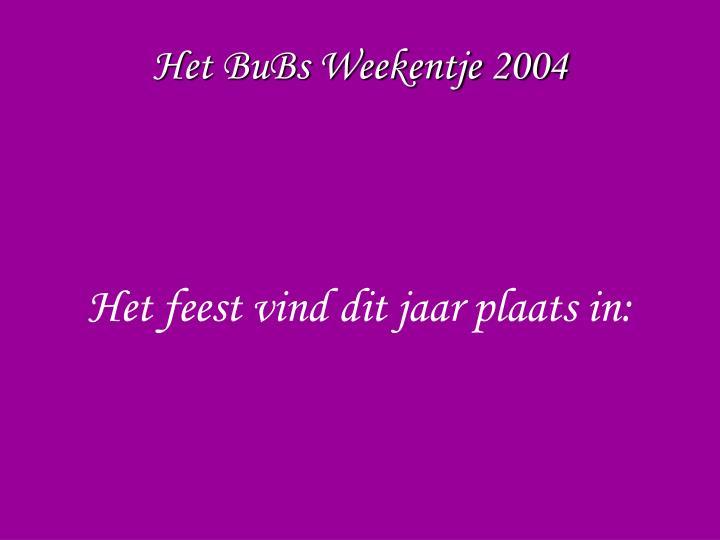 Het BuBs Weekentje 2004