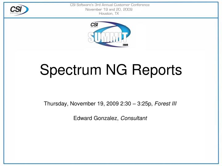 Spectrum NG Reports