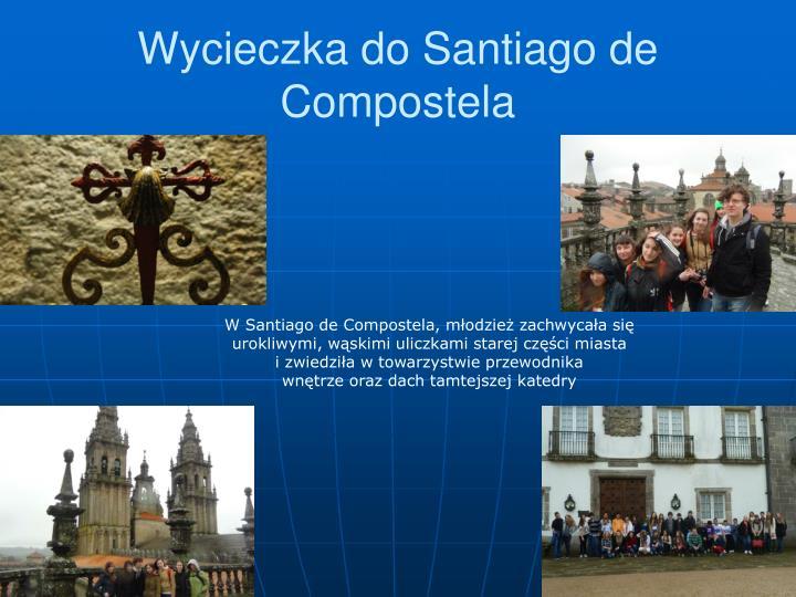 Wycieczka do Santiago de Compostela