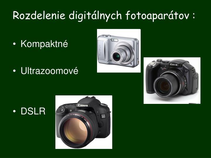 Rozdelenie digitálnych fotoaparátov :