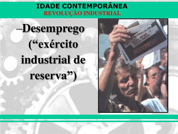 """Desemprego (""""exército industrial de reserva"""")"""
