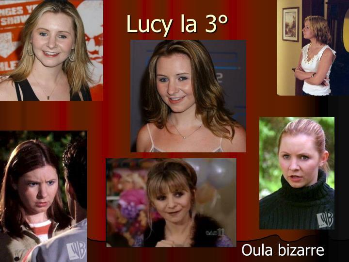Lucy la 3°