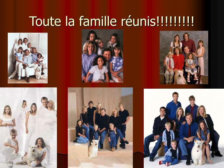 Toute la famille réunis!!!!!!!!!