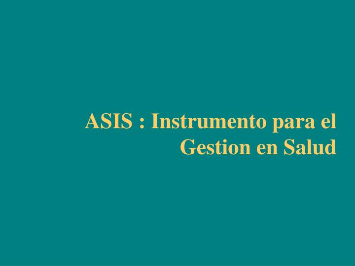 ASIS : Instrumento para el Gestion en Salud