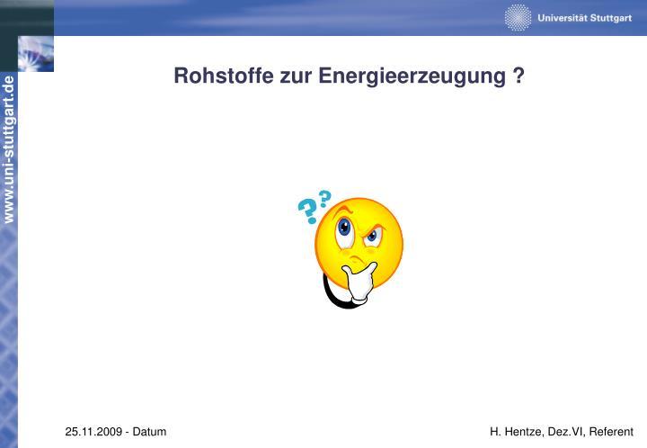 Rohstoffe zur Energieerzeugung ?