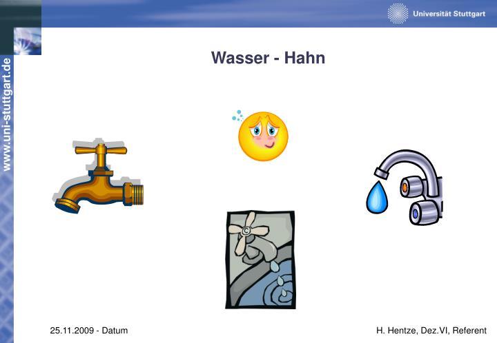 Wasser - Hahn