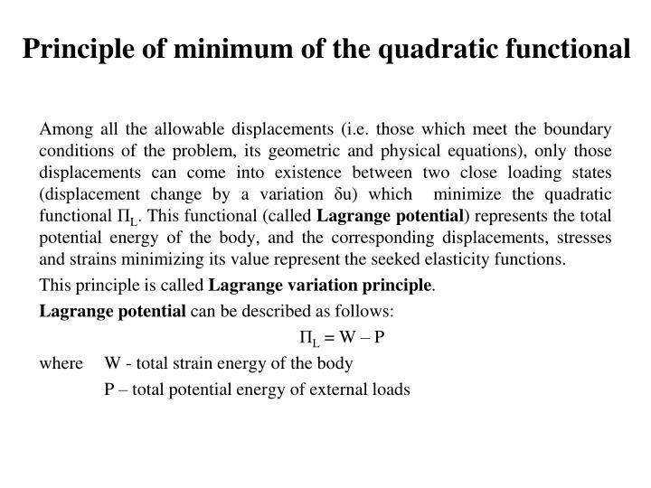 Principle of minimum of the quadratic functional