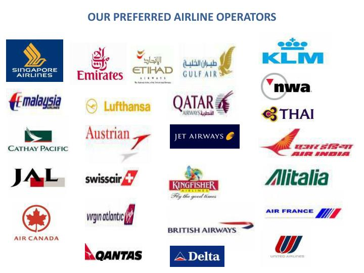 OUR PREFERRED AIRLINE OPERATORS