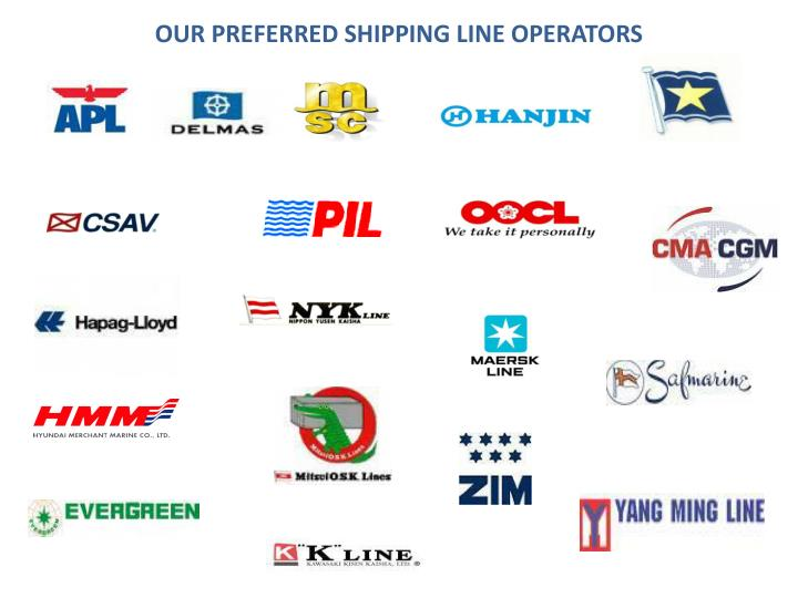 OUR PREFERRED SHIPPING LINE OPERATORS