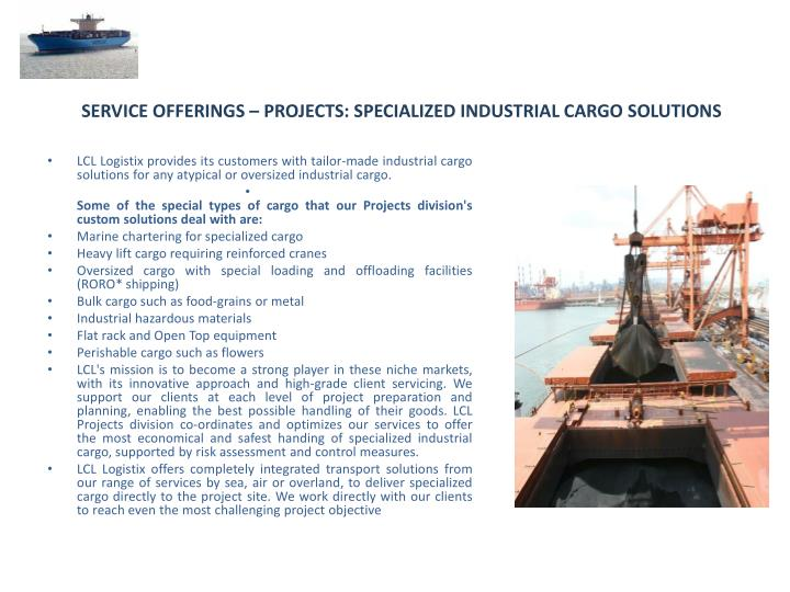 SERVICE OFFERINGS – PROJECTS: SPECIALIZED INDUSTRIAL CARGO SOLUTIONS