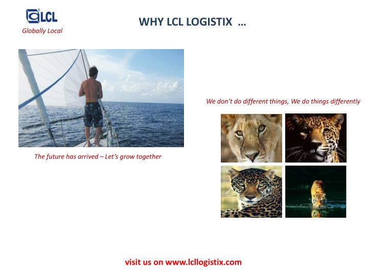 WHY LCL LOGISTIX  …