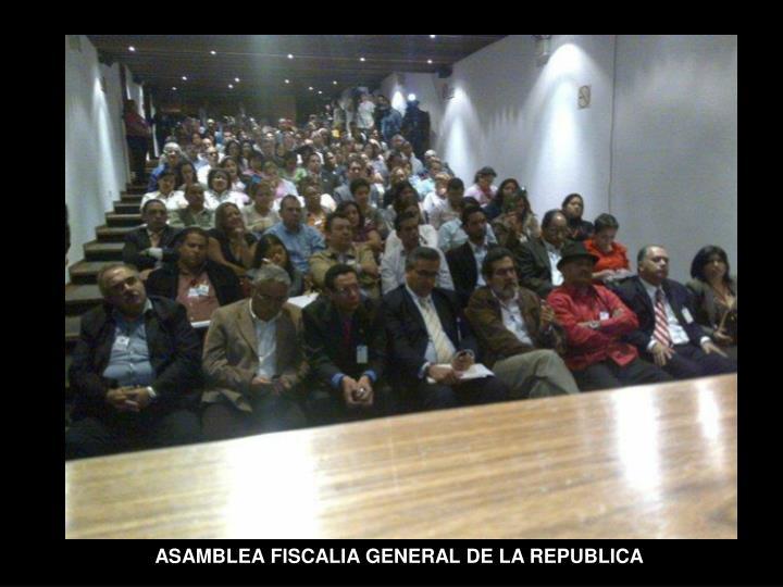 ASAMBLEA FISCALIA GENERAL DE LA REPUBLICA