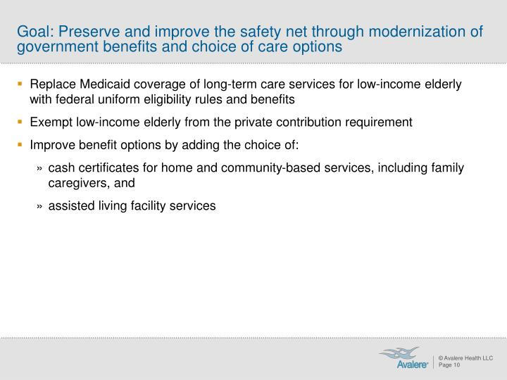 Goal: Preserve and improve the safety net through modernization of  government benefits and choice of care options
