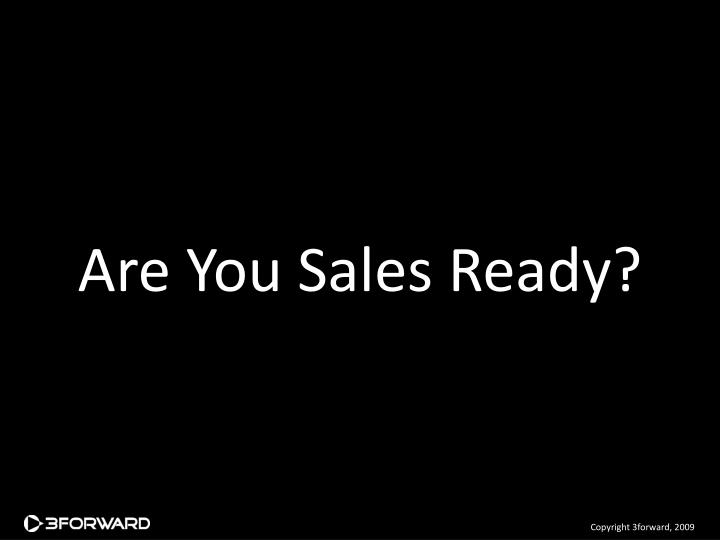 Are You Sales Ready?