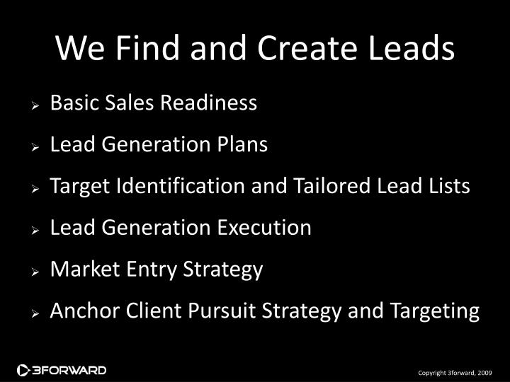 We Find and Create Leads