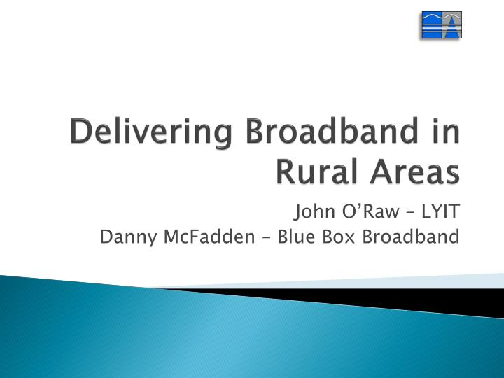 Delivering broadband in rural areas