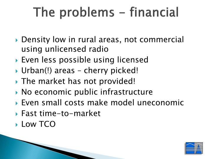 The problems - financial