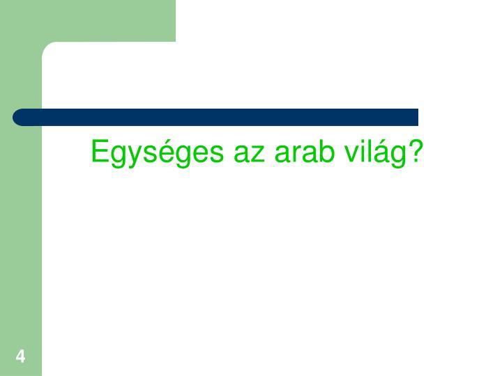 Egységes az arab világ?