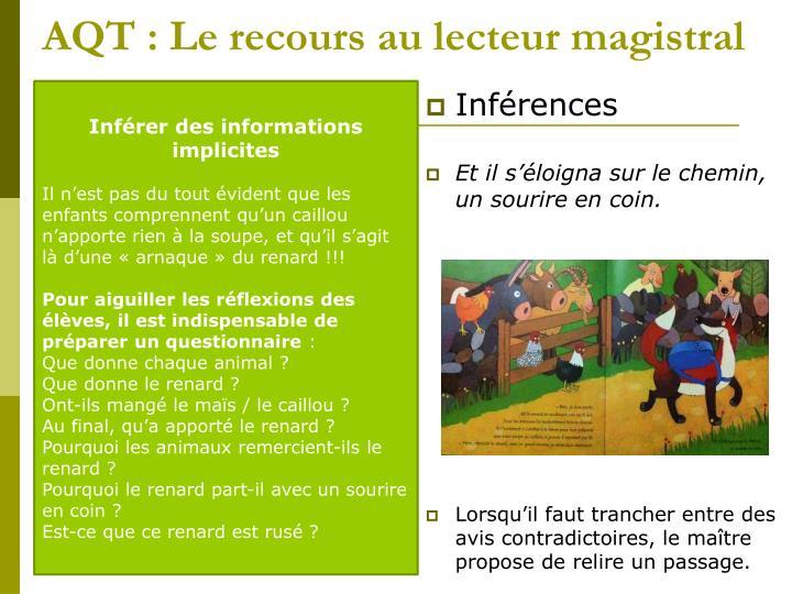 AQT : Le recours au lecteur magistral