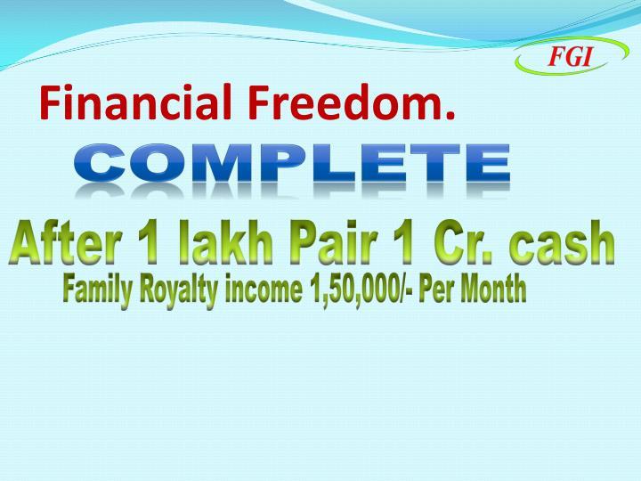 Financial Freedom.