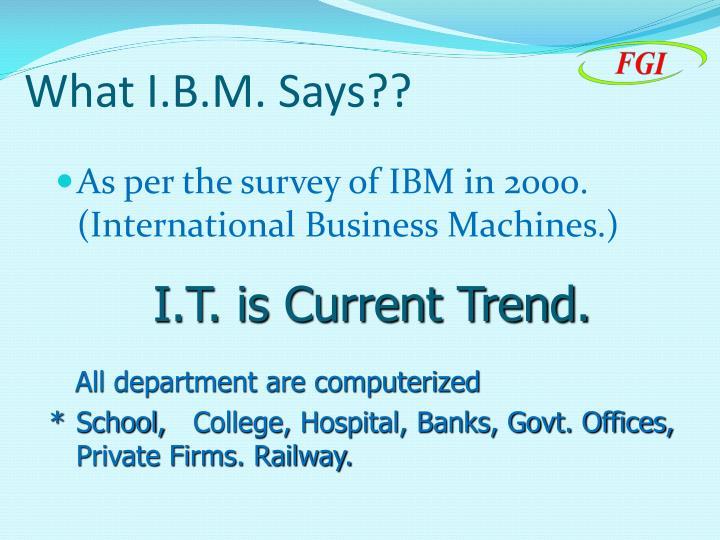 What I.B.M. Says??