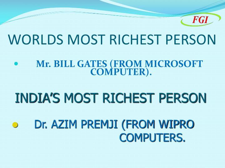 WORLDS MOST RICHEST PERSON