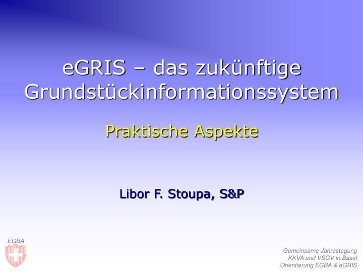 eGRIS – das zukünftige Grundstückinformationssystem