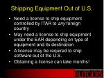 shipping equipment out of u s
