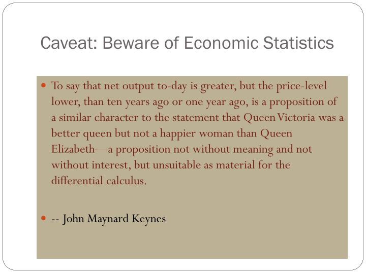 Caveat beware of economic statistics