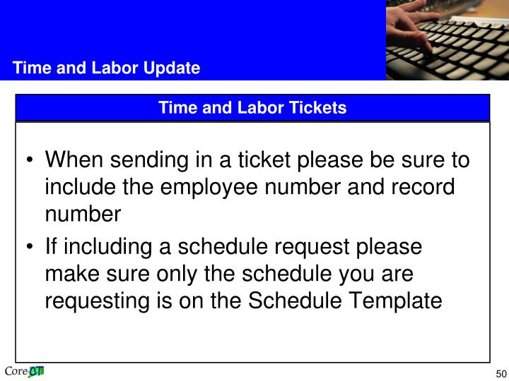 When sending in a ticket please be sure to include the employee number and record number