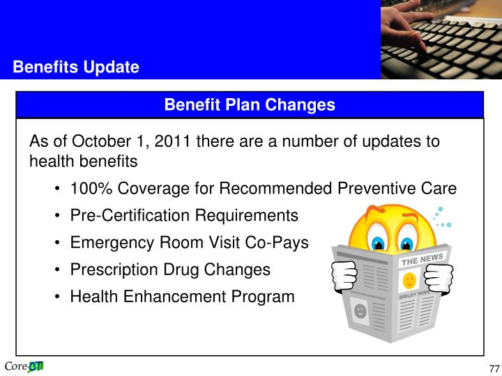 As of October 1, 2011 there are a number of updates to health benefits