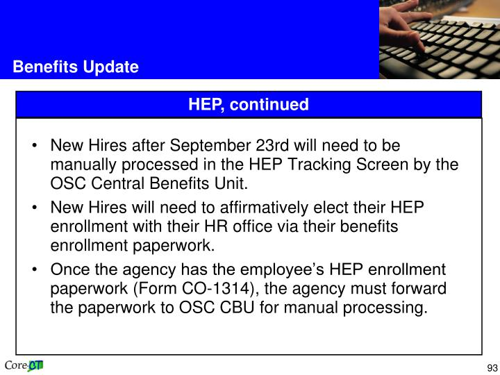 New Hires after September 23rd will need to be manually processed in the HEP Tracking Screen by the OSC Central Benefits Unit.