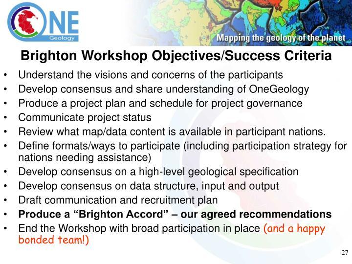 Brighton Workshop Objectives/Success Criteria