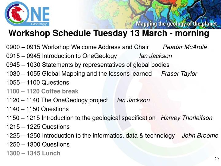 Workshop Schedule Tuesday 13 March - morning