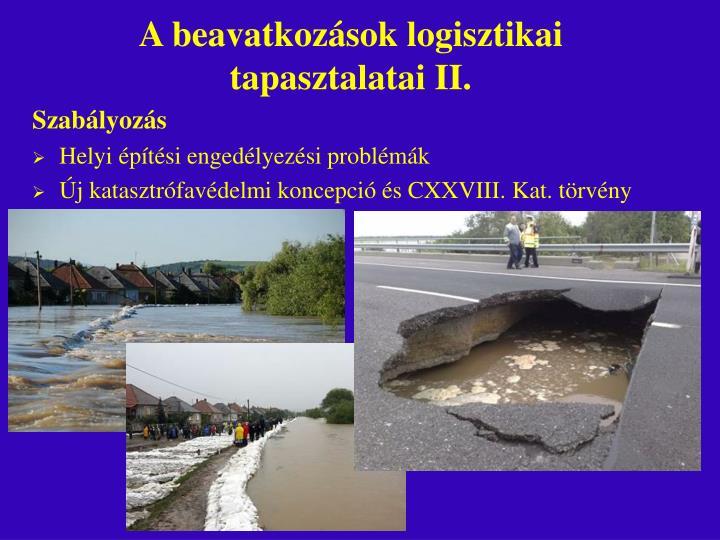 A beavatkozások logisztikai tapasztalatai II.