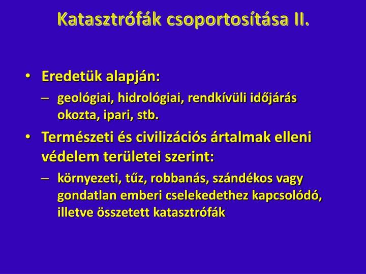 Katasztrófák csoportosítása II.