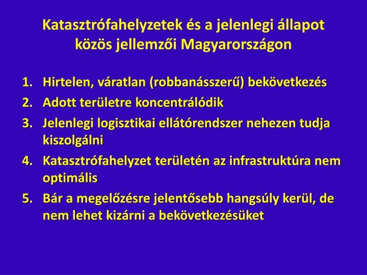 Katasztrófahelyzetek és a jelenlegi állapot közös jellemzői Magyarországon