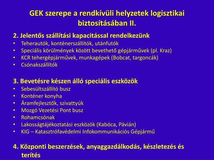 GEK szerepe a rendkívüli helyzetek logisztikai biztosításában II.