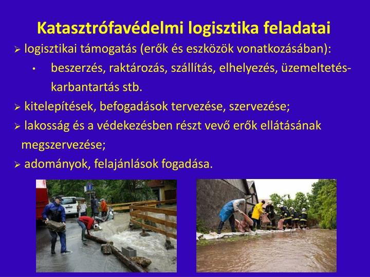 Katasztrófavédelmi logisztika feladatai
