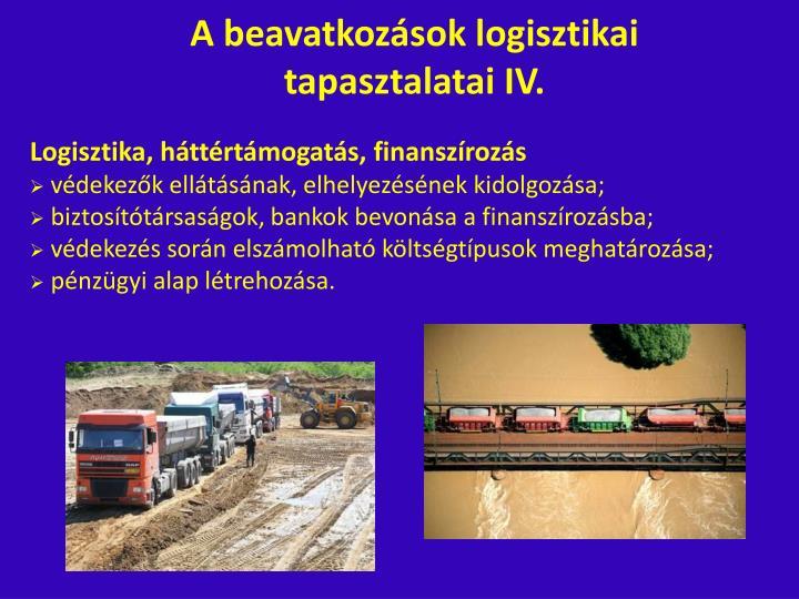 A beavatkozások logisztikai tapasztalatai IV.