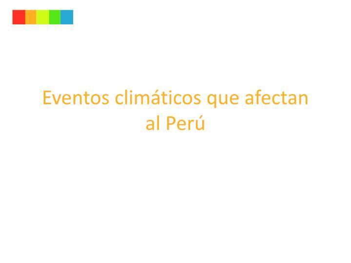 Eventos climáticos que afectan