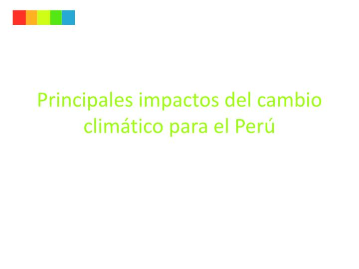 Principales impactos del cambio climático para el Perú