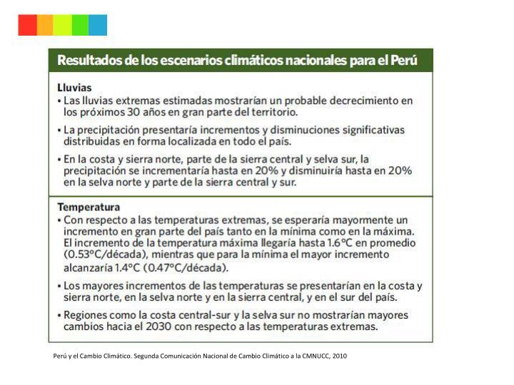 Perú y el Cambio Climático. Segunda Comunicación Nacional de Cambio Climático a la CMNUCC, 2010