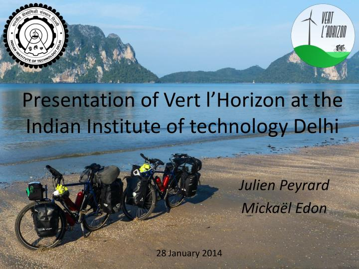 Presentation of vert l horizon at the indian institute of technology delhi