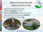 what we have learned green school in bali