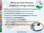 what we have learned singapore e nergy outlook