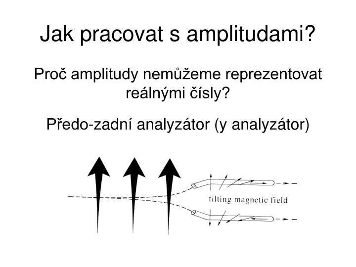 Jak pracovat s amplitudami?