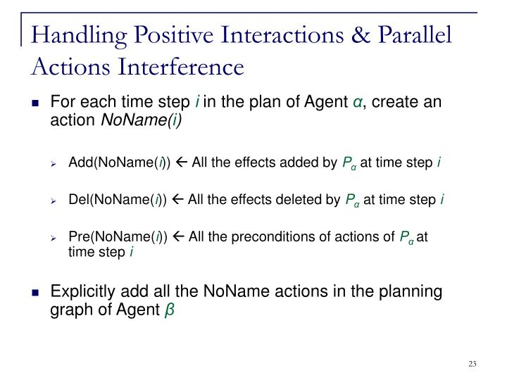 Handling Positive Interactions & Parallel Actions Interference